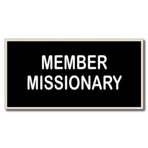 small rectangle imitation LDS missionary tag, black background with the words Member Missionary engraved in white