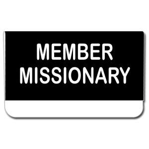 small pocket style imitation LDS missionary tag, black background with the words Member Missionary engraved in white